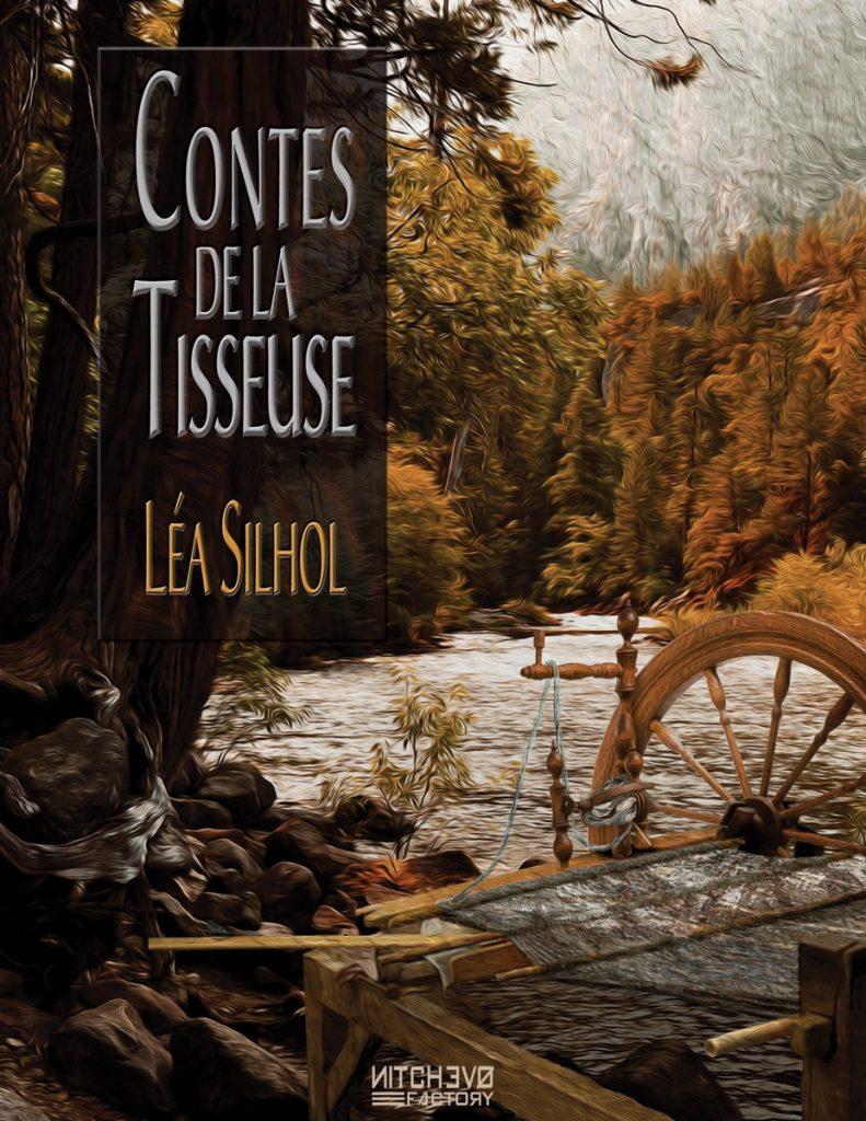 """Contes de la Tisseuse"" Léa Silhol"