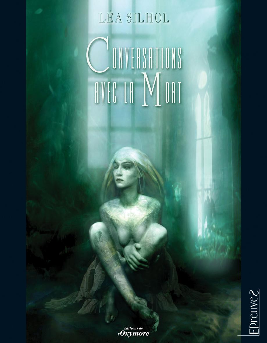 Conversations avec la Mort, Lea Silhol