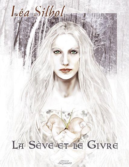"""Léa Silhol - """"La Sève et el Givre"""" - Oxymore"""